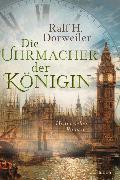 Cover-Bild zu Die Uhrmacher der Königin von Dorweiler, Ralf H.
