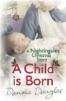 Cover-Bild zu A Child is Born: A Nightingales Christmas Story (eBook) von Douglas, Donna