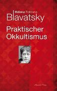 Cover-Bild zu Praktischer Okkultismus von Blavatsky, Helena P.