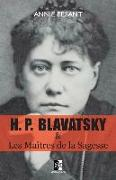 Cover-Bild zu H. P. BLAVATSKY et Les Maîtres de la Sagesse von Blavatsky, Helena Petrovna