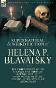 Cover-Bild zu The Collected Supernatural and Weird Fiction of Helena P. Blavatsky von Blavatsky, Helena P.