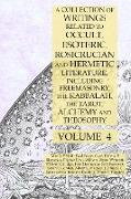 Cover-Bild zu A Collection of Writings Related to Occult, Esoteric, Rosicrucian and Hermetic Literature, Including Freemasonry, the Kabbalah, the Tarot, Alchemy and Theosophy Volume 4 von Hall, Manly P.