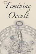 Cover-Bild zu The Feminine Occult von Blavatsky, Helena P.