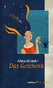 Cover-Bild zu Das Geschenk (eBook) von Bronsky, Alina