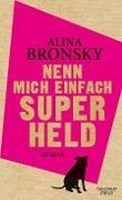 Cover-Bild zu Nenn mich einfach Superheld (eBook) von Bronsky, Alina