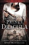Cover-Bild zu HUNTING PRINCE DRACULA von Maniscalco, Kerri
