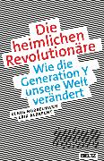 Cover-Bild zu Die heimlichen Revolutionäre (eBook) von Albrecht, Erik