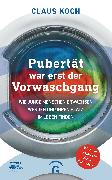 Cover-Bild zu Pubertät war erst der Vorwaschgang (eBook) von Koch, Claus