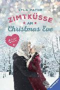 Cover-Bild zu Unterm Mistelzweig mit Mr Right/Zimtküsse am Christmas Eve (eBook) von Payne, Lyla