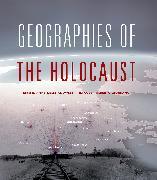 Cover-Bild zu Geographies of the Holocaust (eBook) von Holian, Anna (Beitr.)