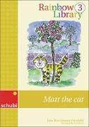 Cover-Bild zu Rainbow Library 3. Matt the Cat. Lesebuch von Brockmann-Fairchild, Jane