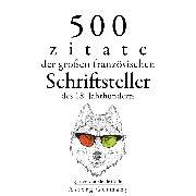 Cover-Bild zu 500 Zitate der großen französischen Schriftsteller des 18. Jahrhunderts (Audio Download) von Diderot, Denis