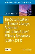 Cover-Bild zu The Securitization of Climate Change: Australian and United States' Military Responses (2003 - 2013) (eBook) von Thomas, Michael Durant