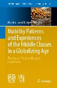 Cover-Bild zu Mobility Patterns and Experiences of the Middle Classes in a Globalizing Age (eBook) von Vazquez Maggio, Monica Laura