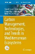 Cover-Bild zu Carbon Management, Technologies, and Trends in Mediterranean Ecosystems (eBook) von Kapur, Selim (Hrsg.)