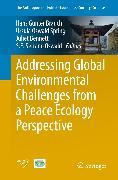 Cover-Bild zu Addressing Global Environmental Challenges from a Peace Ecology Perspective (eBook) von Brauch, Hans Günter (Hrsg.)