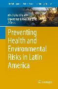 Cover-Bild zu Preventing Health and Environmental Risks in Latin America (eBook) von Marván, Ma. Luisa (Hrsg.)