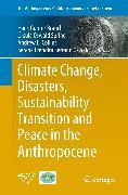 Cover-Bild zu Climate Change, Disasters, Sustainability Transition and Peace in the Anthropocene (eBook) von Brauch, Hans Günter (Hrsg.)