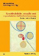 Cover-Bild zu Geschlechtliche, sexuelle und reproduktive Selbstbestimmung (eBook) von Voß, Heinz-Jürgen (Beitr.)