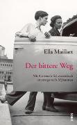 Cover-Bild zu Der bittere Weg von Maillart, Ella