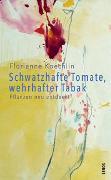 Cover-Bild zu Schwatzhafte Tomate, wehrhafter Tabak von Koechlin, Florianne