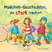 Cover-Bild zu Mädchen-Geschichten, die stark machen von Schneider, Liane