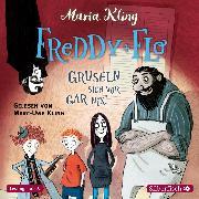 Cover-Bild zu Freddy und Flo gruseln sich vor gar nix! (Audio Download) von Kling, Maria
