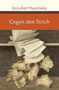 Cover-Bild zu Gegen den Strich. Roman von Huysmans, Joris-Karl