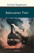 Cover-Bild zu Bahnwärter Thiel von Hauptmann, Gerhart