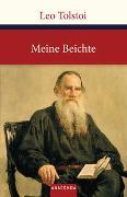 Cover-Bild zu Meine Beichte von Tolstoi, Leo