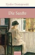 Cover-Bild zu Die Sanfte von Dostojewski, Fjodor M.