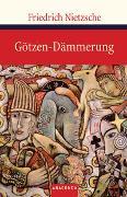 Cover-Bild zu Götzen-Dämmerung von Nietzsche, Friedrich