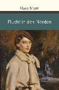 Cover-Bild zu Flucht in den Norden (eBook) von Mann, Klaus