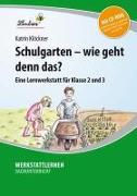 Cover-Bild zu Schulgarten - wie geht denn das? von Klöckner, Katrin