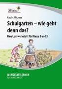 Cover-Bild zu Schulgarten - wie geht denn das? (PR) von Klöckner, Katrin