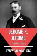 Cover-Bild zu Essential Novelists - Jerome K. Jerome (eBook) von Jerome, Jerome K.
