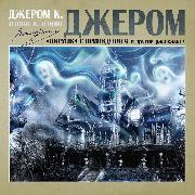 Cover-Bild zu Pirushka s privideniyami i drugie rasskazi (Audio Download) von Jerome, Jerome K.