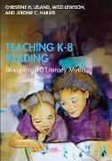 Cover-Bild zu Teaching K-8 Reading (eBook) von Leland, Christine H.