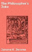Cover-Bild zu The Philosopher's Joke (eBook) von Jerome, Jerome K.