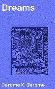 Cover-Bild zu Dreams (eBook) von Jerome, Jerome K.