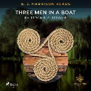 Cover-Bild zu B. J. Harrison Reads Three Men in a Boat (Audio Download) von Jerome, Jerome K