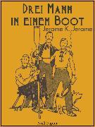 Cover-Bild zu Drei Mann in einem Boot (eBook) von Jerome, Jerome K.