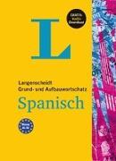 Cover-Bild zu Langenscheidt Grund- und Aufbauwortschatz Spanisch - Buch mit Audio-Download von Langenscheidt, Redaktion (Hrsg.)