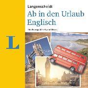 Cover-Bild zu Langenscheidt Ab in den Urlaub - Englisch (Audio Download) von Langenscheidt-Redaktion