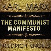 Cover-Bild zu Karl Marx, Friedrich Engels - the Communist Manifesto (Audio Download)