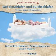 Cover-Bild zu Gut einschlafen und durchschlafen - Hypnose gegen Schlafprobleme (Audio Download)