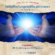 Cover-Bild zu Selbstheilungskräfte aktivieren - Das heilende Licht (Audio Download)