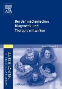 Cover-Bild zu Bei der medizinischen Diagnostik und Therapie mitwirken von Plescher-Kramer, Johanne
