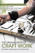 Cover-Bild zu The Organization of Craft Work (eBook) von Bell, Emma (Hrsg.)
