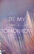 Cover-Bild zu Be My Tomorrow (eBook) von Scott, Emma